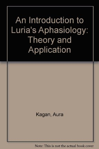 An Introduction to Luria's Aphasiology: Theory and: Kagan, Aura and