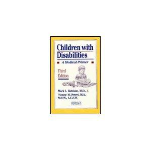 Children With Disabilities: A Medical Primer: Batshaw, Mark L.;