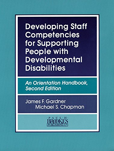 Developing Staff Competencies for Supporting People with Developmental Disabilities: An Orientation...