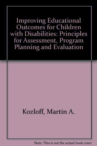 Improving Educational Outcomes for Children With Disabilities: Martin A. Kozloff