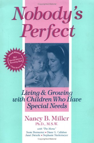 9781557661432: Nobody's Perfect: Living and Growing With Children Who Have Special Needs