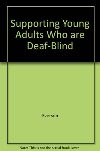 Supporting Young Adults Who Are Deaf-Blind in Their Communities: A Transition Planning Guide for ...