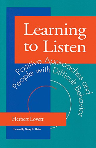 9781557661647: Learning to Listen: Positive Approaches and People with Difficult Behavior