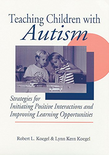 9781557661807: Teaching Children With Autism: Strategies for Initiating Positive Interactions and Improving Learning Opportunities
