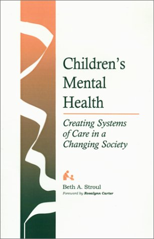 9781557661951: Children's Mental Health: Creating Systems of Care in a Changing Society (Systems of Care for Children's Mental Health)
