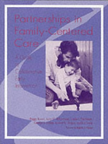 Partnerships in Family-Centered Care: A Guide to Collaborative Early Intervention: Rosin, Peggy, ...