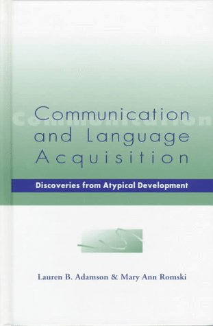 9781557662798: Communication and Language Acquisition: Discoveries from Atypical Development