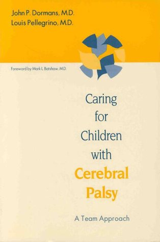 Caring for Children with Cerebral Palsy: A: John P. Dormans,