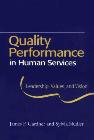 9781557663603: Quality Performance in Human Services: Leadership, Values, and Vision