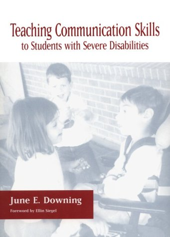 Teaching Communication Skills to Students With Severe: June E. Downing