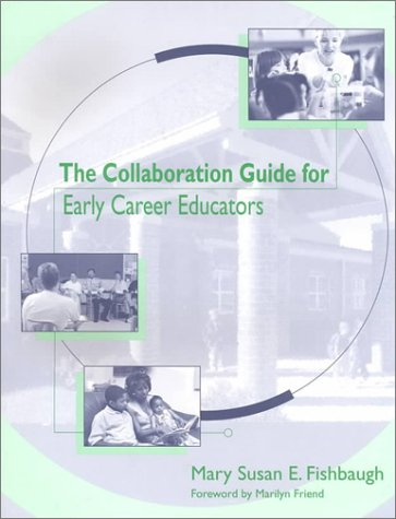 The Collaboration Guide for Early Career Educators: Mary Susan E.