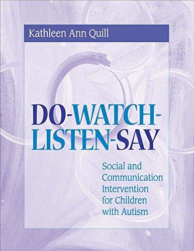 Do-Watch-Listen-Say: Social and Communication Intervention for Children: Kathleen Ann Quill;