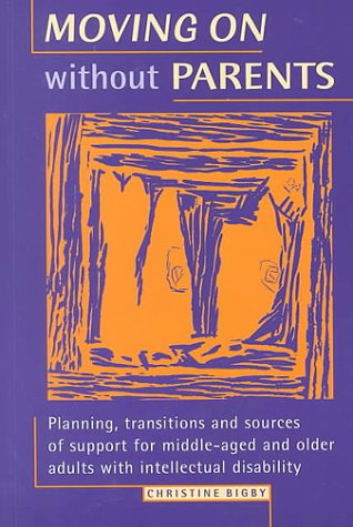9781557664785: Moving on Without Parents: Planning, Transitions and Sources of Support for Middle-Aged and Older Adults With Intellectual Disability