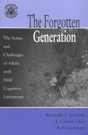9781557664990: Forgotten Generation: The Status and Challenges of Adults With Mild Cognitive Limitations
