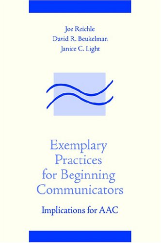 9781557665294: Exemplary Practices for Beginning Communicators: Implications for Aac (Aac Series)