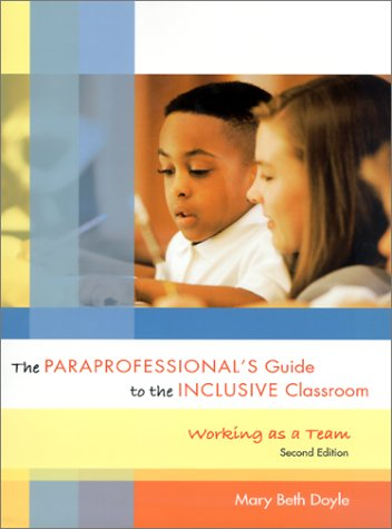 The Paraprofessional's Guide to the Inclusive Classroom: Doyle, Mary Beth