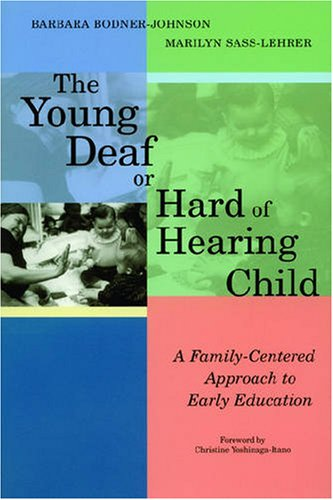 9781557665799: The Young Deaf or Hard of Hearing Child: A Family-Centered Approach to Early Education