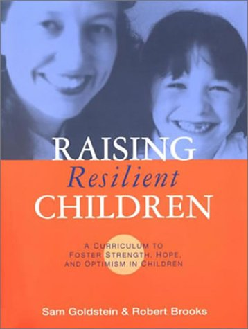 9781557665997: Raising Resilient Children: A Curriculum to Foster Strength, Hope, and Optimism in Children