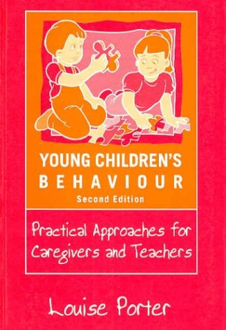 Young Children's Behaviour: Practical Approaches for Caregivers and Teachers: Louise Porter