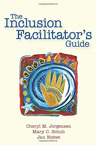 The Inclusion Facilitator's Guide: Jorgensen Ph.D., Cheryl;
