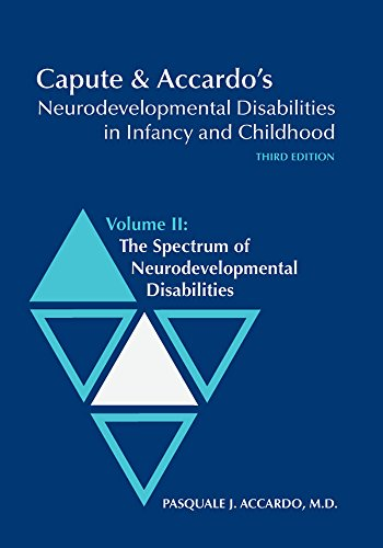 9781557667588: Capute and Accardo's Neurodevelopmental Disabilities in Infancy and Childhood v. 2; Spectrum of Neurodevelopmental Disabilities: Spectrum of Neurodevelopmental Disabilities v. 2