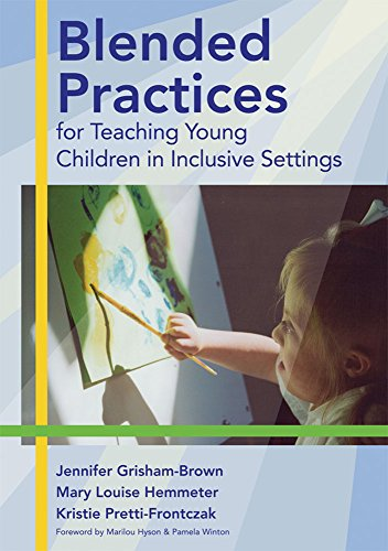 9781557667991: Blended Practices for Teaching Young Children in Inclusive Settings