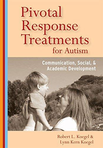 9781557668196: Pivotal Response Treatments for Autism: Communication, Social, and Academic Development