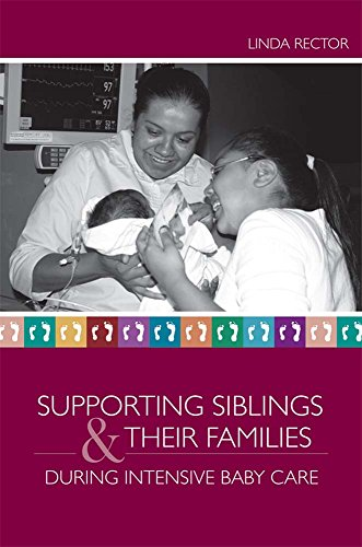 9781557668523: Supporting Siblings and Their Families During Intensive Baby Care
