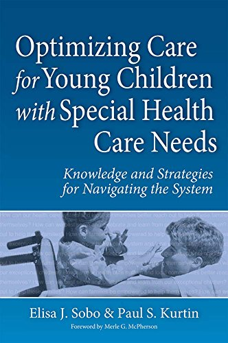 Optimizing Care for Young Children with Special: Sobo Ph.D., Elisa
