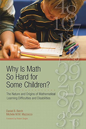 9781557668646: Why Is Math So Hard For Some Children?: The Nature and Origins of Mathematical Learning Difficulties and Disabilities