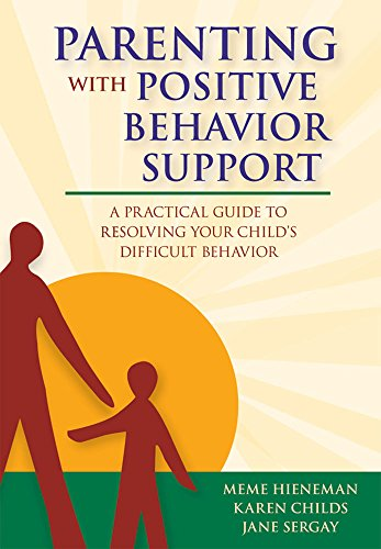9781557668653: Parenting with Positive Behavior Support: A Practical Guide to Resolving Your Child's Difficult Behavior
