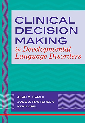 9781557668820: Clinical Decision Making in Developmental Language Disorders (Communication and Language Intervention) (Communication and Language Intervention Series)