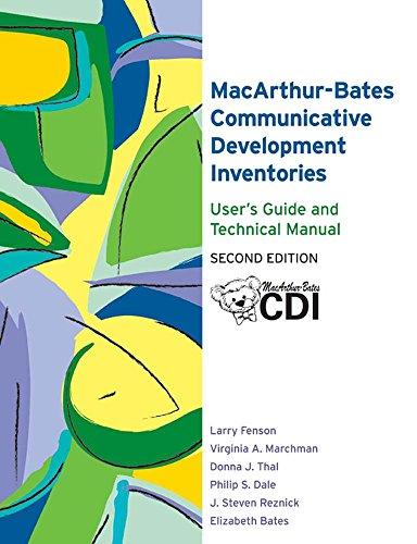 The MacArthur-Bates Communicative Development Inventories User's Guide: Bates Ph.D., Elizabeth,