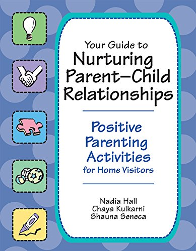 9781557669070: Your Guide to Nurturing Parent-Child Relationships: Positive Parenting Activities for Home Visitors
