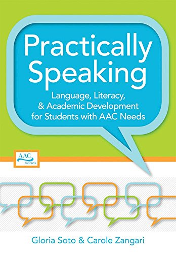 9781557669513: Practically Speaking: Language, Literacy, and Academic Development for Students with AAC Needs