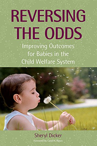9781557669612: Reversing the Odds: Improving Outcomes for Babies in the Child Welfare System