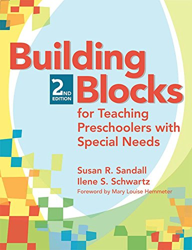 Building Blocks for Teaching Preschoolers with Special: Sandall Ph.D., Susan