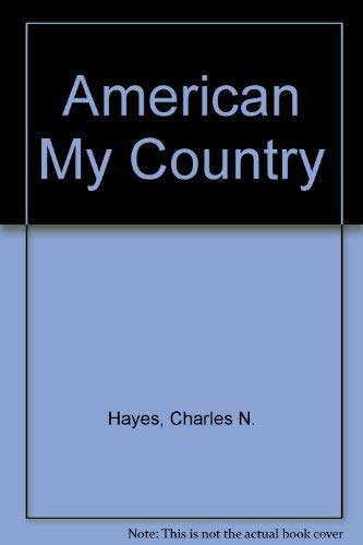 9781557670298: American My Country