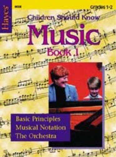 9781557670557: Hayes Music Book 1 (Children Should Know Music, 1)