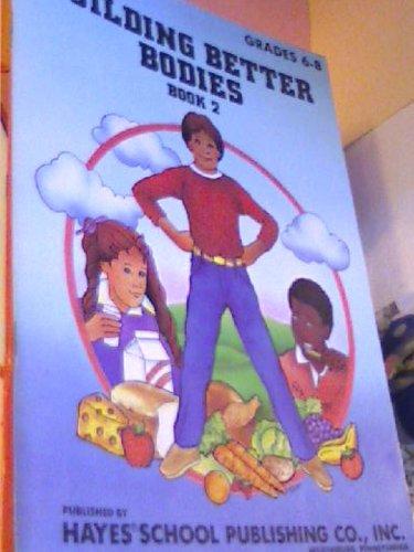 9781557671837: Building Better Bodies, Book, Grades 6-8, Paperback 1993