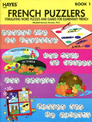French Puzzlers, Book 1 Stimulating Word Puzzles and Games for Elementary French: Ph.D Elizabeth ...