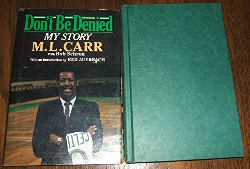 Don't Be Denied: My Story M. L. Carr (Signed By Author): Carr, M. L.; Schron, Bob; Auerbach, ...