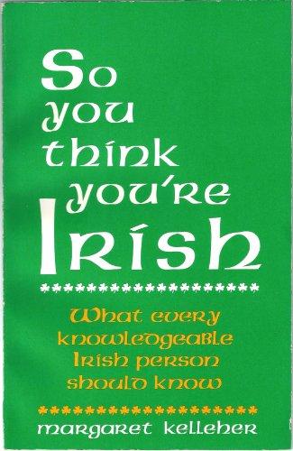 9781557700452: So You Think You're Irish