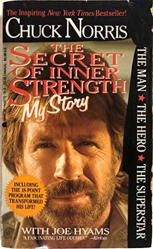 The Secret of Inner Strength: My Story: Norris, Chuck; Hyams, Joe