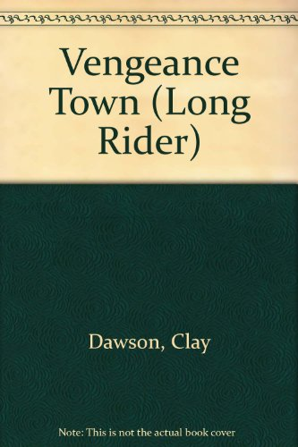 Vengeance Town (Long Rider): Dawson, Clay