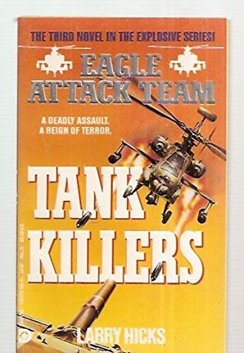 Tank Killers (Eagle Attack Team Book III): Hicks, Larry