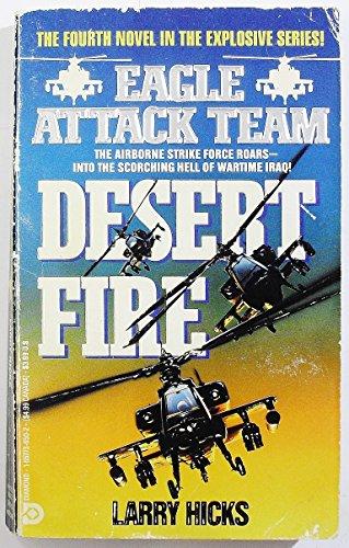 9781557736505: Desert Fire (Eagle Attack Team)