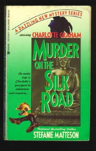 Murder on the Silk Road: Matteson, Stefanie