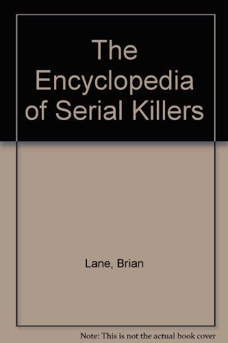9781557739742: The Encyclopedia of Serial Killers