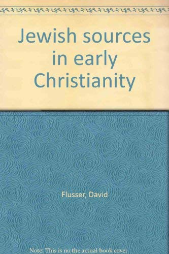 Jewish Sources in Early Christianity: FLUSSER, DAVID